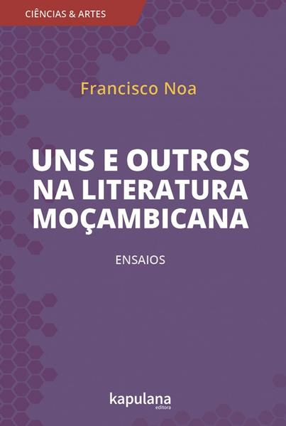Uns e outros na literatura moçambicana, livro de Francisco Noa
