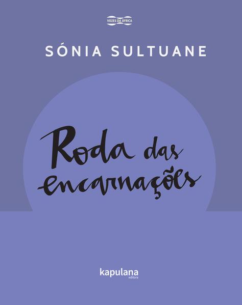 Roda das encarnações, livro de Sónia Sultuane