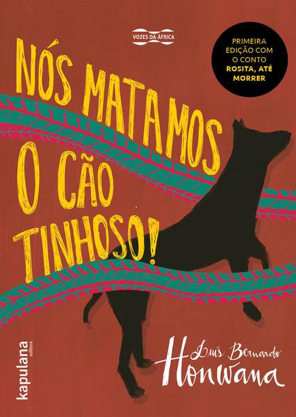 Nós matamos o cão tinhoso!, livro de Luís Bernardo Honwana