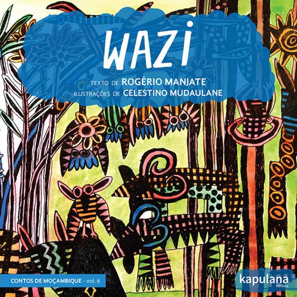 Wazi, livro de Rogério Manjate, Celestino Mudaulane [ilustrações]