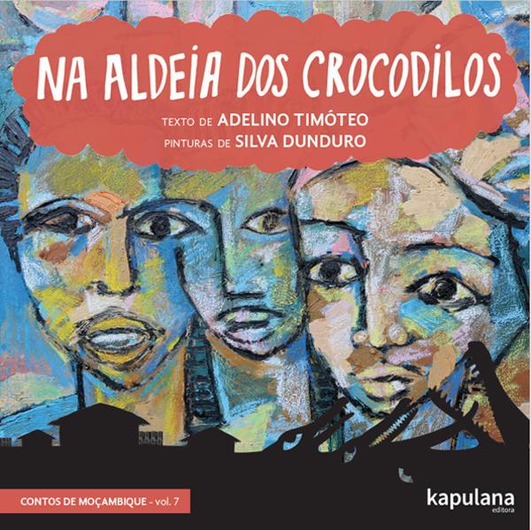 Na aldeia dos crocodilos, livro de Adelino Timóteo, Silva Dunduro [ilustrações]