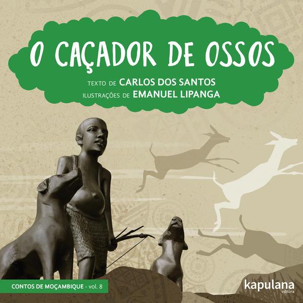 O caçador de ossos, livro de Carlos dos Santos, Emanuel Lipanga [ilustrações]
