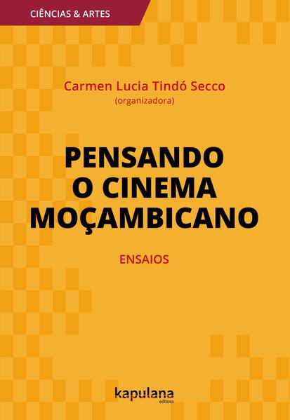 Pensando o cinema moçambicano, livro de Carmen Lucia Tindó R. Secco (org.)