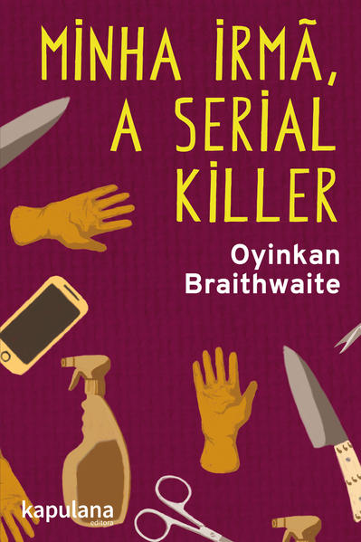 Minha irmã, a serial killer, livro de Oyinkan Braithwaite