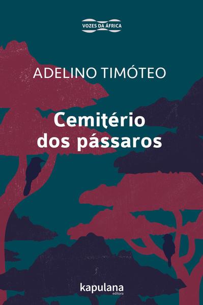 Cemitério dos pássaros, livro de Adelino Timóteo