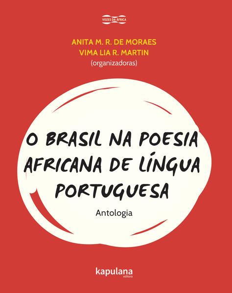 O Brasil na poesia africana de língua portuguesa - Antologia, livro de Anita M. R. de Moraes, Vima Lia R. Martin