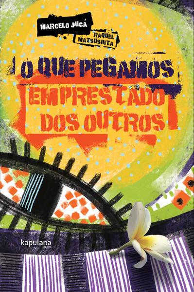 O que pegamos emprestado dos outros, livro de Marcelo Jucá, Raquel Matsushita [ilustrações]