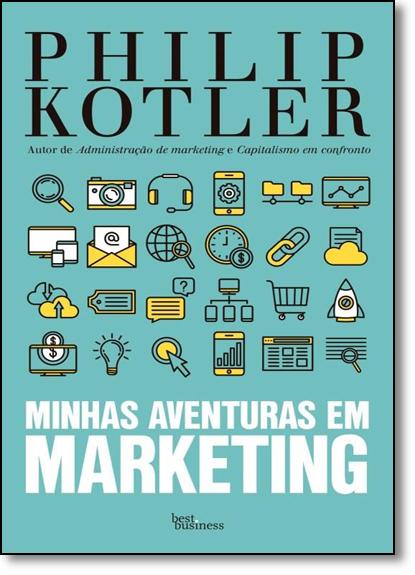 Minhas Aventuras em Marketing, livro de Philip Kotler