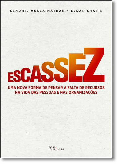 Escassez, livro de Sendhil Mullainathan