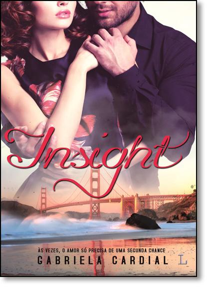 Insight: Ás Vezes, o Amor Só Precisa de uma Segunda Chance, livro de Gabriela Cardial