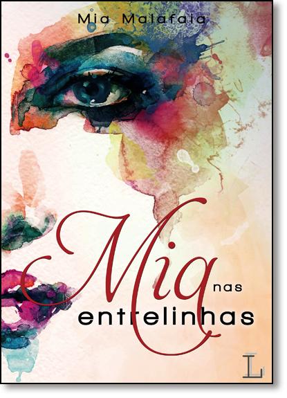 Mia, Nas Entrelinhas, livro de Mia Malafaia
