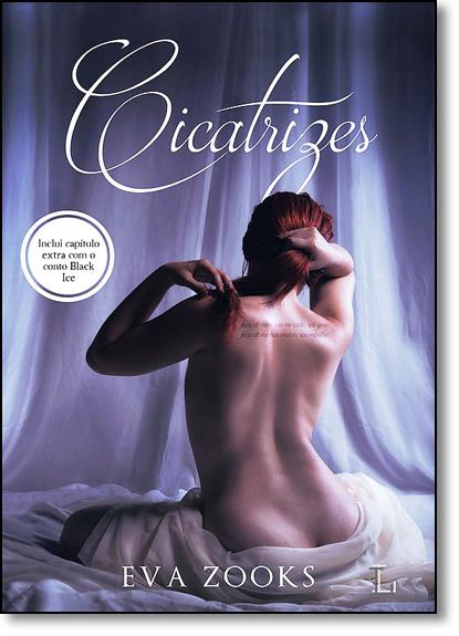 Cicatrizes - Incluí Capítulo Extra com o Conto Black Ice, livro de Eva Zooks