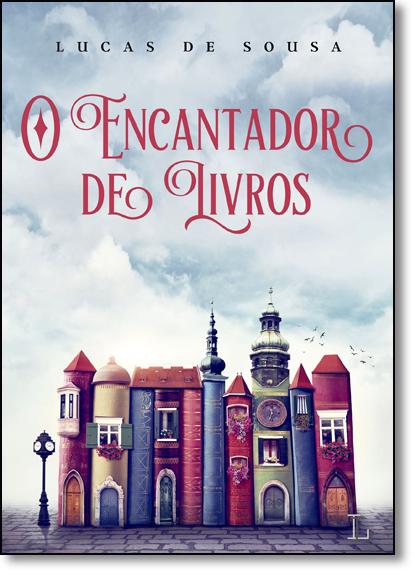 Encantador de Livros, O, livro de Lucas de Sousa