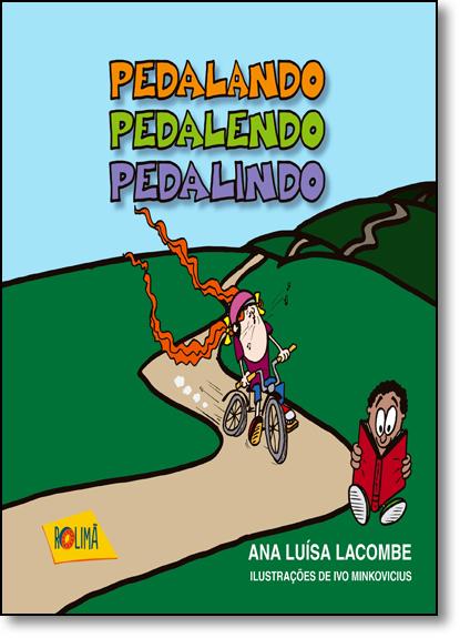 Pedalando Pedalendo Pedalindo, livro de Ana Luísa Lacombe