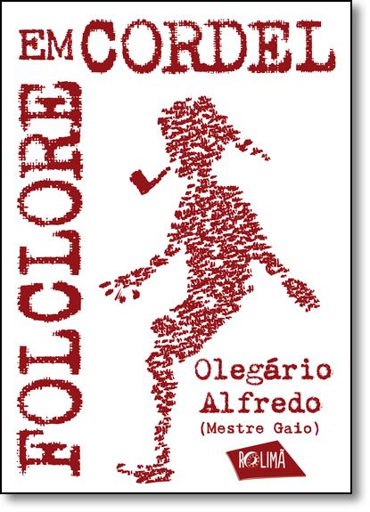 Folclore em Cordel, livro de Olegário Alfredo