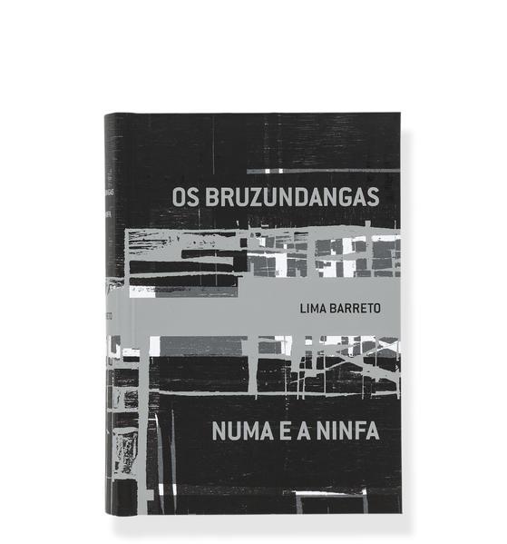 Os Bruzundangas e Numa e a Ninfa, livro de Lima Barreto