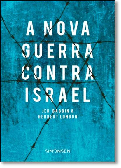 Nova Guerra Contra Israel, A, livro de Jed Babbin