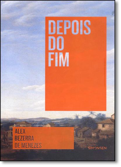 Depois do Fim, livro de Alex Bezerra de Menezes
