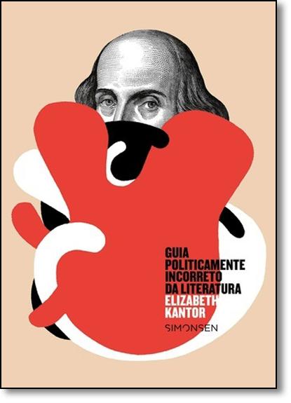 Guia Politicamente Incorreto da Literatura, livro de Elizabeth Kantor