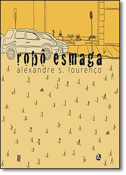 Robô Esmaga - Vol.1, livro de Alexandre S. Lourenço