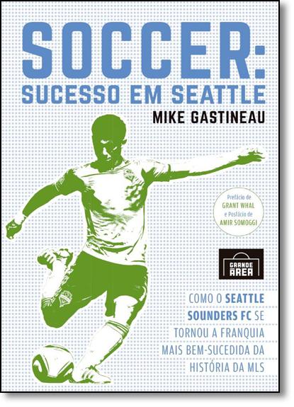 Soccer: Sucesso em Seattle, livro de Mike Gastineau
