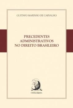 Precedentes administrativos no direito brasileiro, livro de Gustavo Marinho de Carvalho
