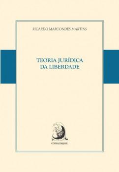 Teoria jurídica da liberdade, livro de Ricardo Marcondes Martins