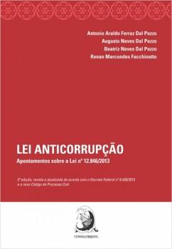 Lei anticorrupção - Apontamentos sobre a Lei n. 12.846/2013, livro de Antonio Araldo Ferraz Dal Pozzo, Augusto Neves Dal Pozzo, Beatriz Neves Dal Pozzo, Renan Marcondes Facchinatto