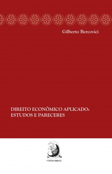 Direito econômico aplicado - Estudos e pareceres, livro de Gilberto Bercovici