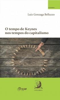 O tempo de Keynes nos tempos do capitalismo, livro de Luiz Gonzaga Belluzzo