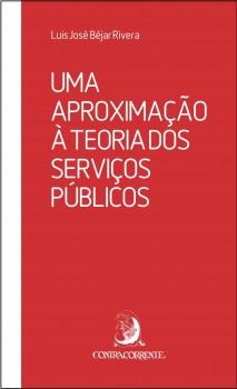 Uma aproximação à teoria dos serviços públicos, livro de Luis José Béjar Rivera