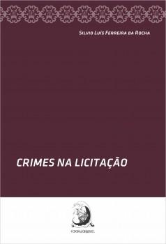 Crimes na licitação, livro de Silvio Luís Ferreira da Rocha