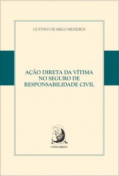 Ação direta da vítima no seguro de responsabilidade civil, livro de Gustavo de Melo Medeiros