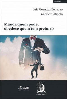 Manda quem pode, obedece quem tem prejuízo, livro de Luiz Gonzaga Belluzzo, Gabriel Galípolo