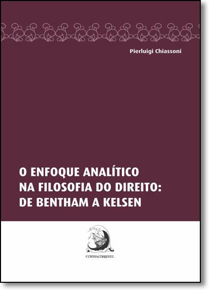 Enfoque Analítico Na Filosofia Do Direito: De Bentham A Kelsen, livro de Pierluigi Chiassoni