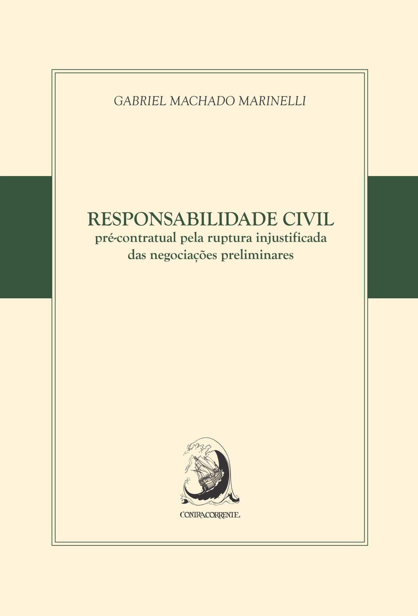 Responsabilidade civil pré-contratual pela ruptura injustificada das negociações preliminares, livro de Gabriel Machado Marinelli