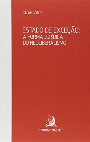 Estado de Exceção. A Forma Jurídica do Neoliberalismo, livro de Rafael Valim
