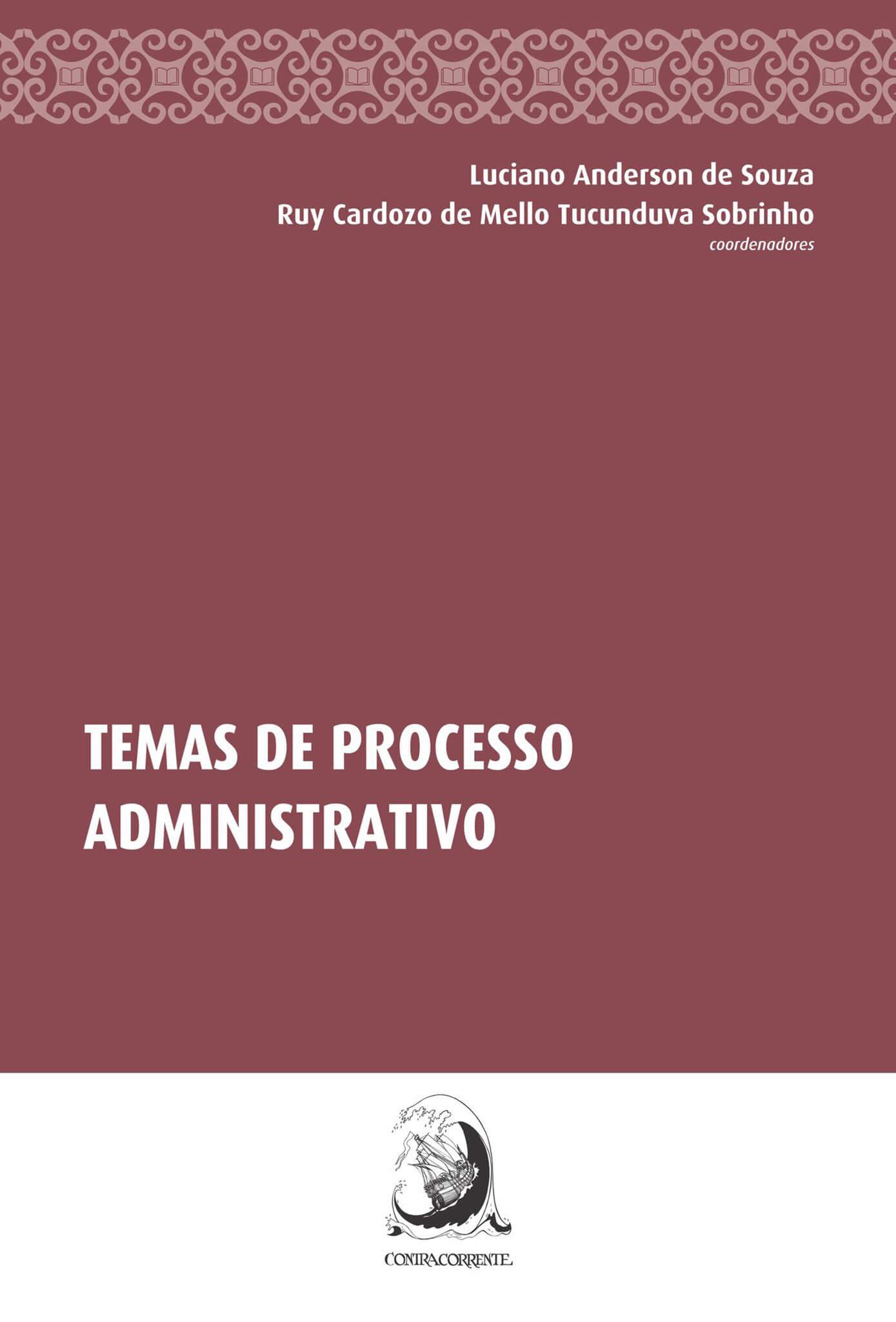 Temas de processo administrativo, livro de Luciano Anderson de Souza, Ruy Cardozo Tucunduva Sobrinho (orgs.)