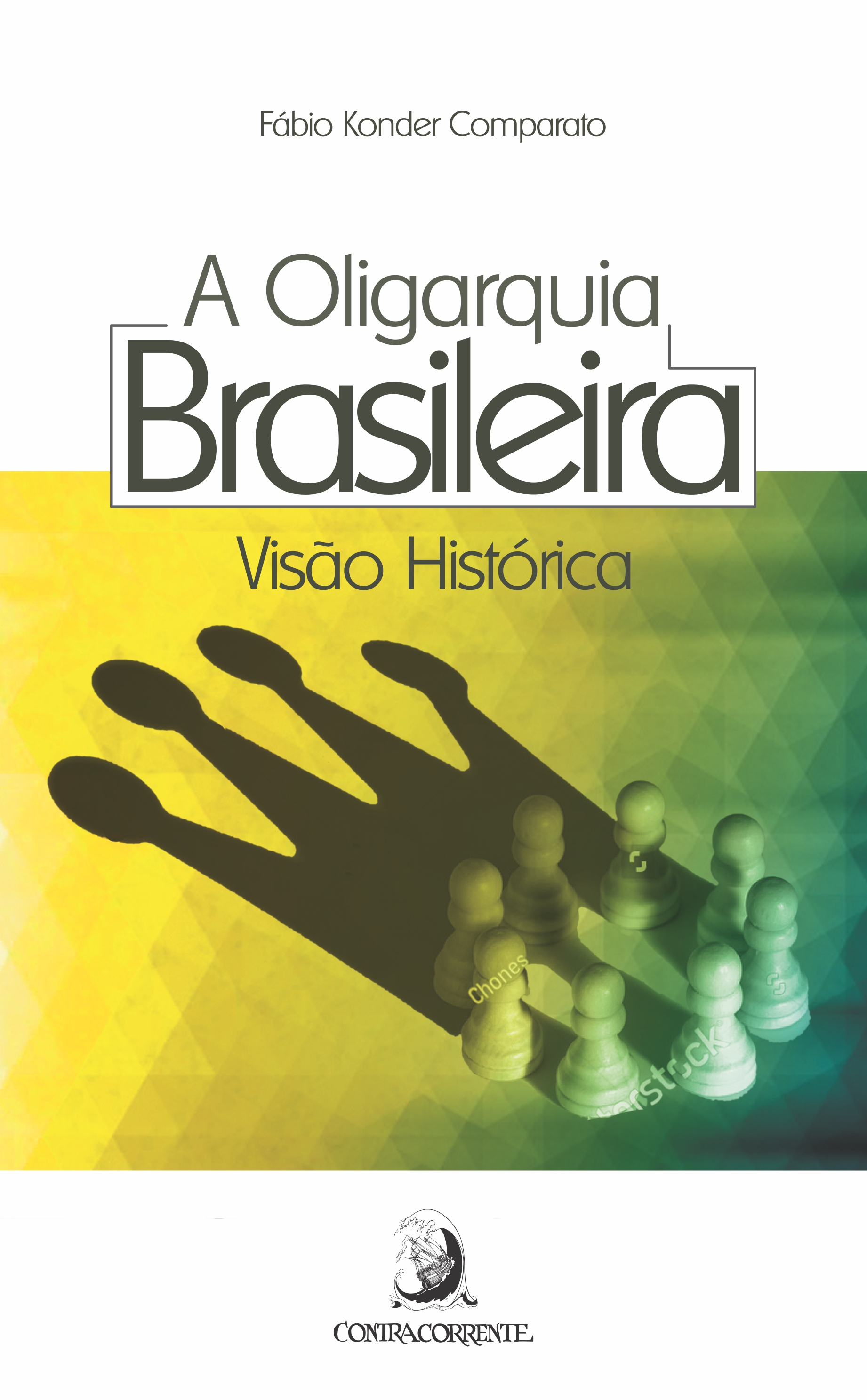 A Oligarquia Brasileira. Visão Histórica, livro de Fabio Konder Comparato