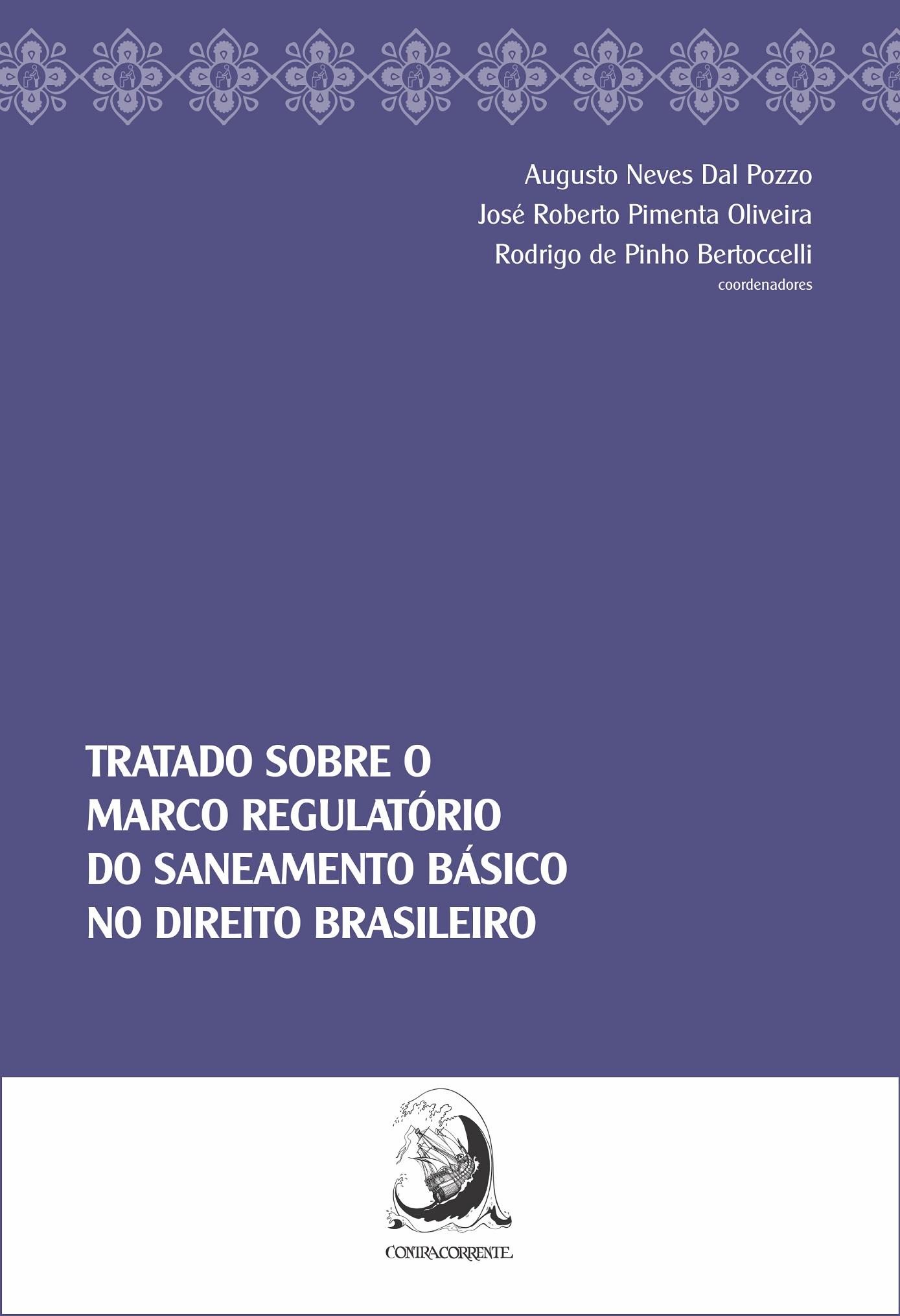 Tratado sobre o marco regulatório do saneamento básico no direito brasileiro, livro de Augusto Neves Dal Pozzo, José Roberto Pimenta Oliveira, Rodrigo de Pinho Bertoccelli