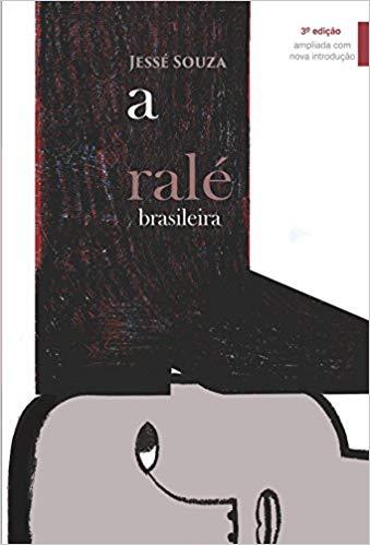 A ralé brasileira: quem é e como vive, livro de Jessé Souza