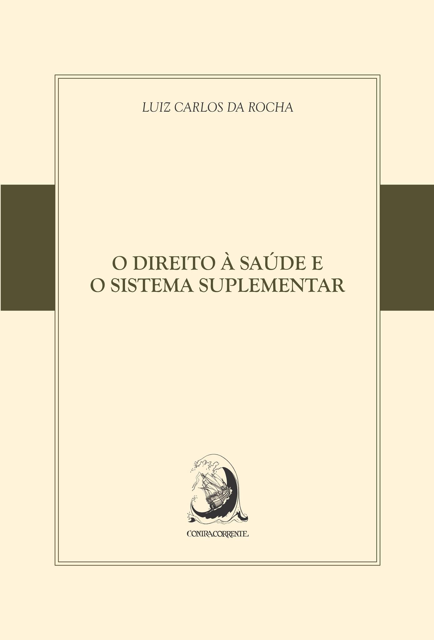 O direito à saúde e o sistema suplementar, livro de Luiz Carlos da Rocha