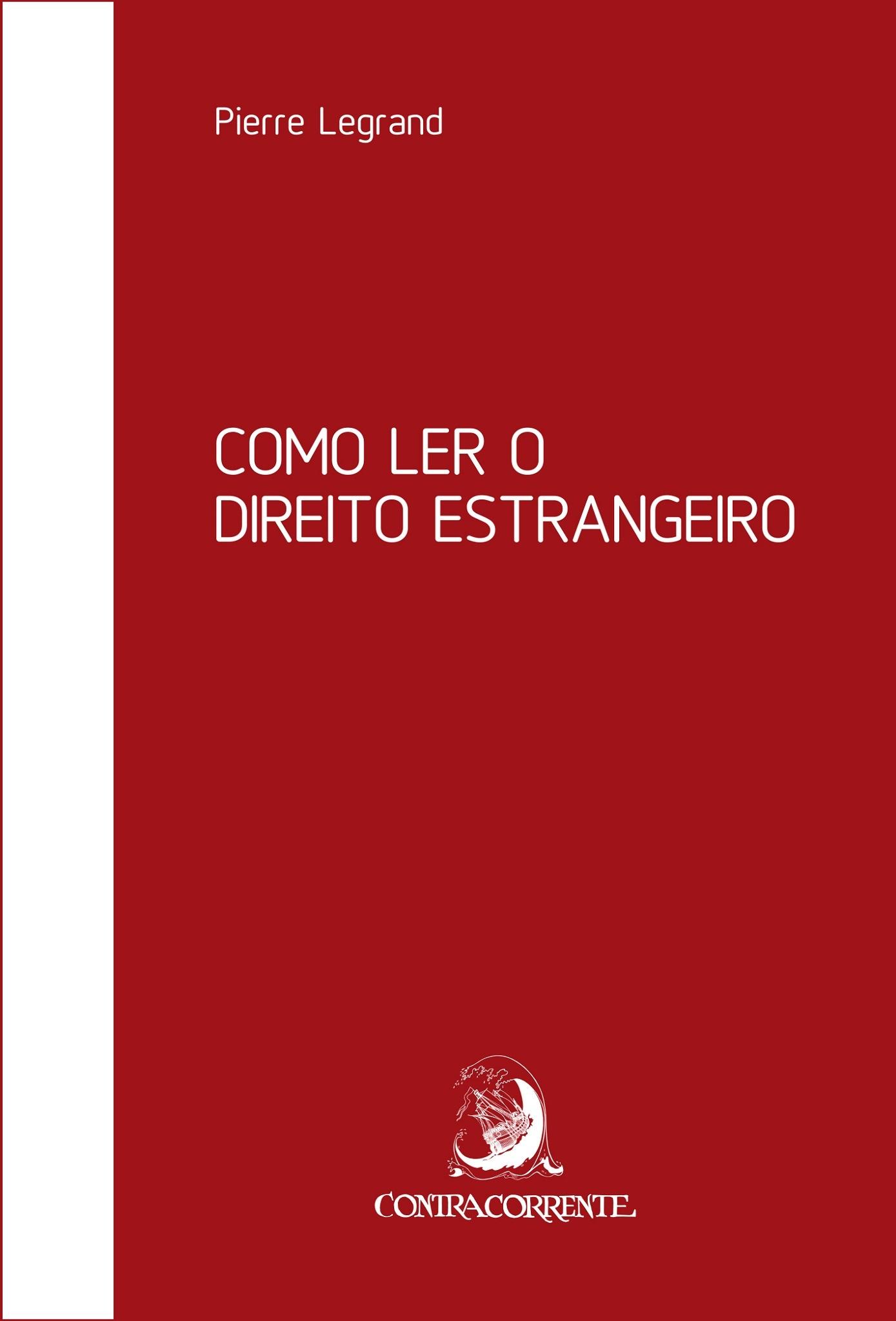 Como ler o direito estrangeiro , livro de Pierre Legrand