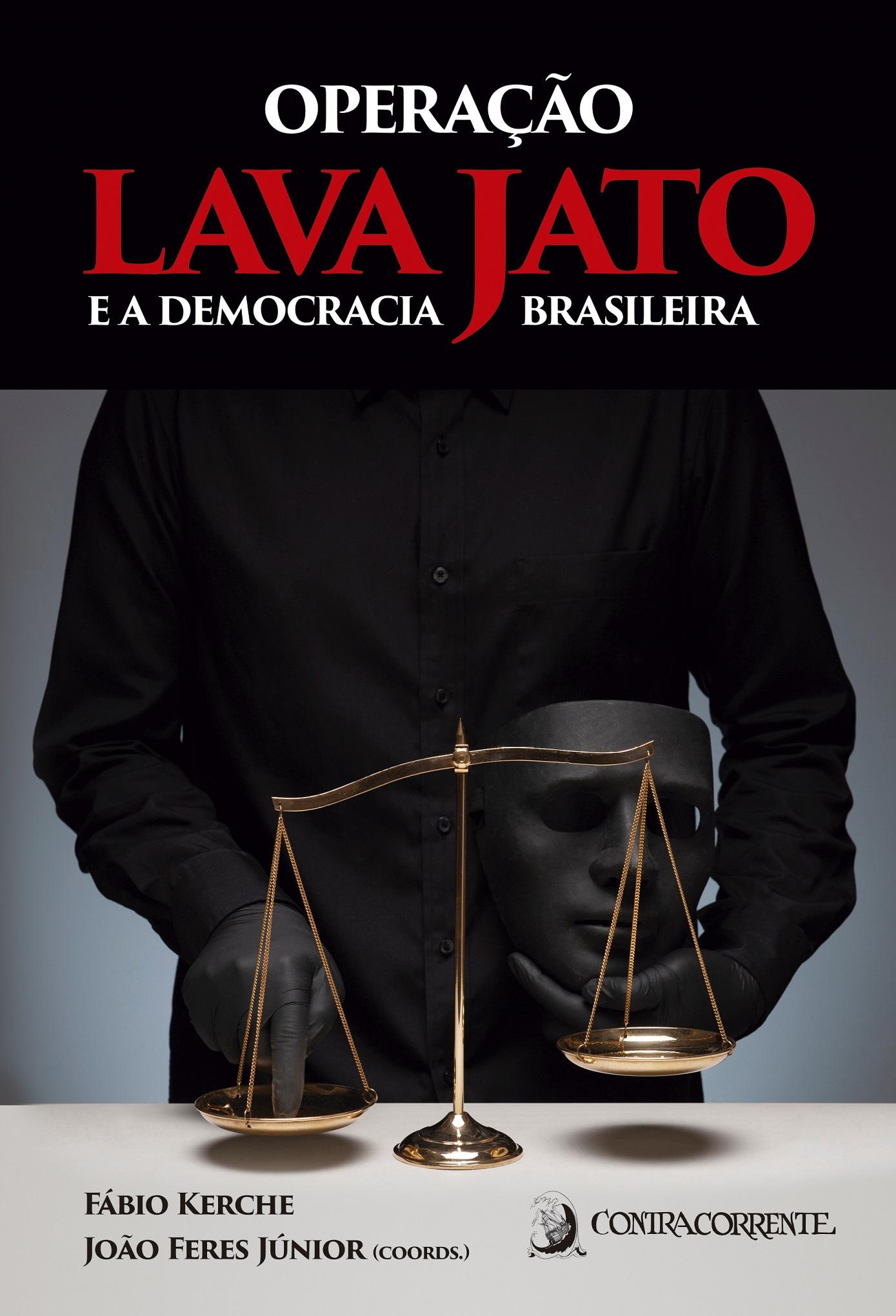 Operação Lava Jato e a democracia brasileira, livro de Fábio Kerche, João Feres Júnior (orgs.)