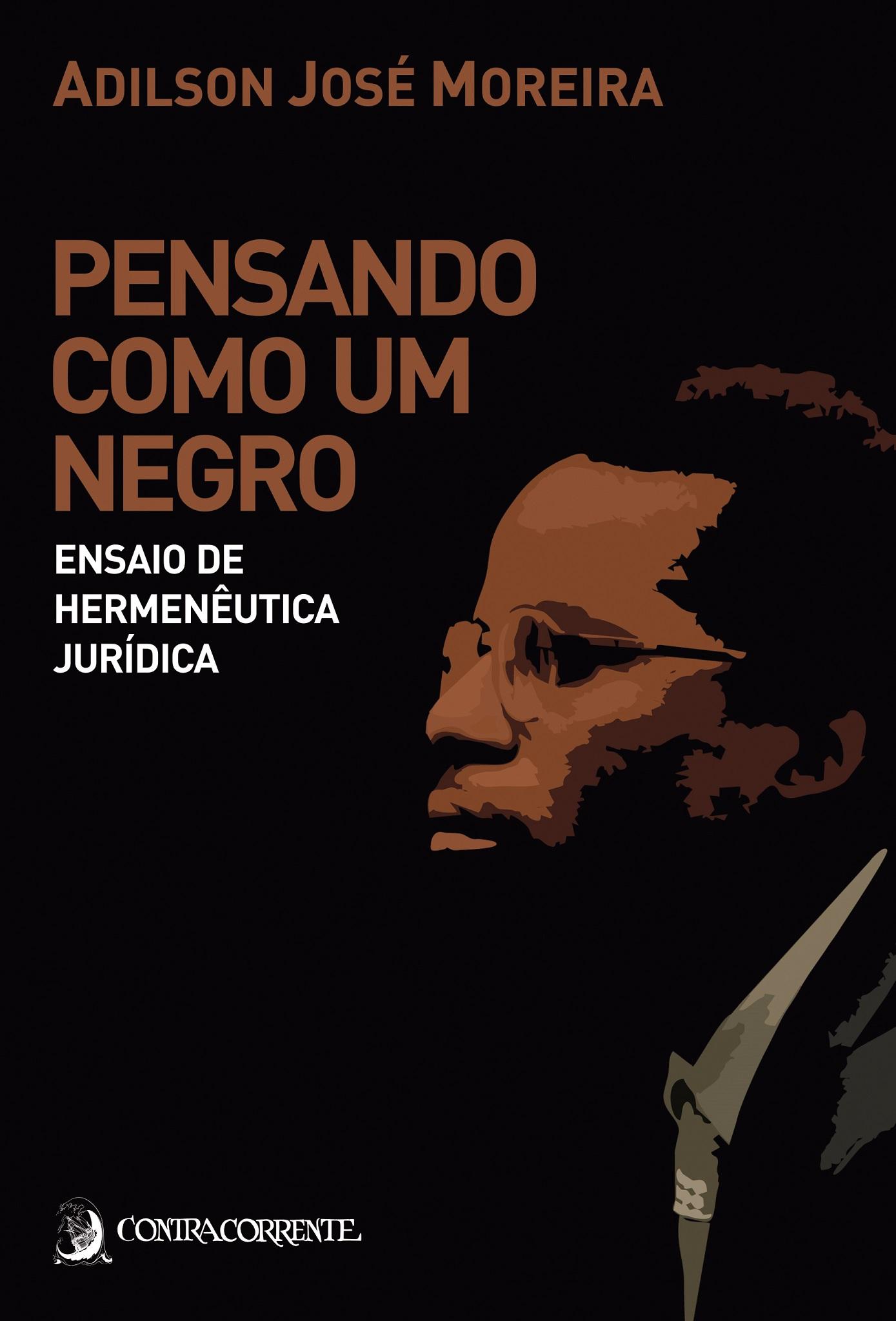 Pensando como um negro: ensaio de hermenêutica jurídica, livro de Adilson José Moreira