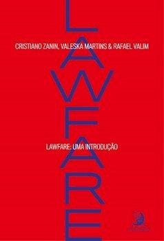 Lawfare. Uma introdução, livro de Cristiano Zanin Martins, Valeska Martins, Rafael Valim