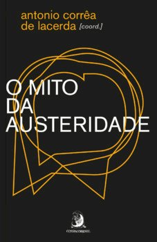O mito da austeridade, livro de Antônio Corrêa de Lacerda