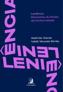 Leniência. Elementos do direito da conformidade, livro de Walfrido Warde, Valdir Moysés Simão