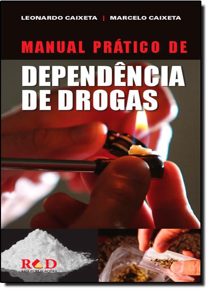 Manual Prático de Dependência de Drogas, livro de Leonardo Caixeta