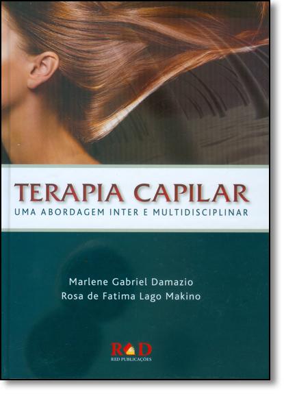 Terapia Capilar: Uma Abordagem Inter e Multidisciplinar, livro de Marlene Gabriel Damazio